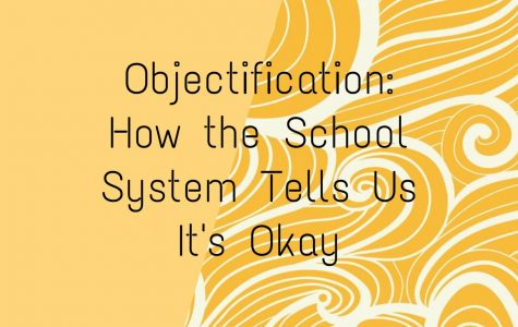 Objectification: How the School System Tells Us It's Okay
