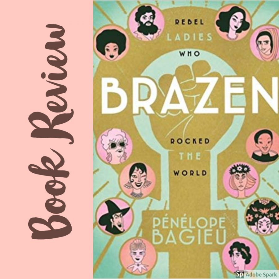 Brazen: Rebel Ladies Who Rocked the World Book Review