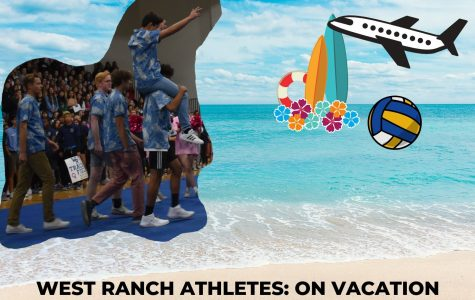 West Ranch Athletes are Guaranteed the Vacation of Their Lives Once Placed on Team