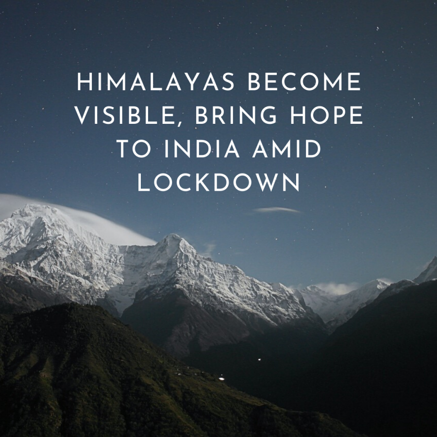 Himalayas+become+visible%2C+bring+hope+to+India+amid+lockdown