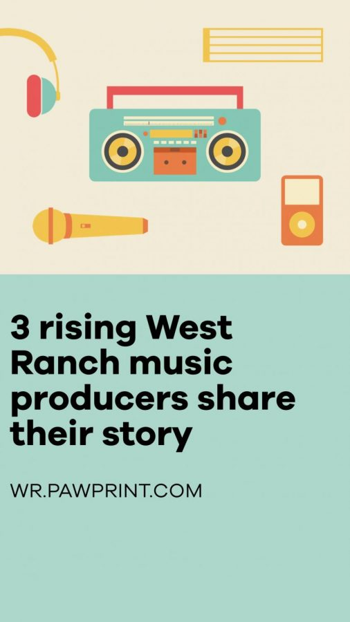 Three rising West Ranch music producers share their story