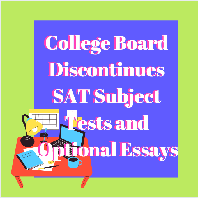 CollegeBoard Discontinues SAT Subject Tests and Optional Essays