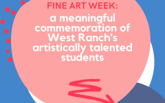 Fine Art Week: a meaningful commemoration of West Ranch's artistically talented students
