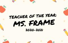 Teacher of the Year: Ms. Frame