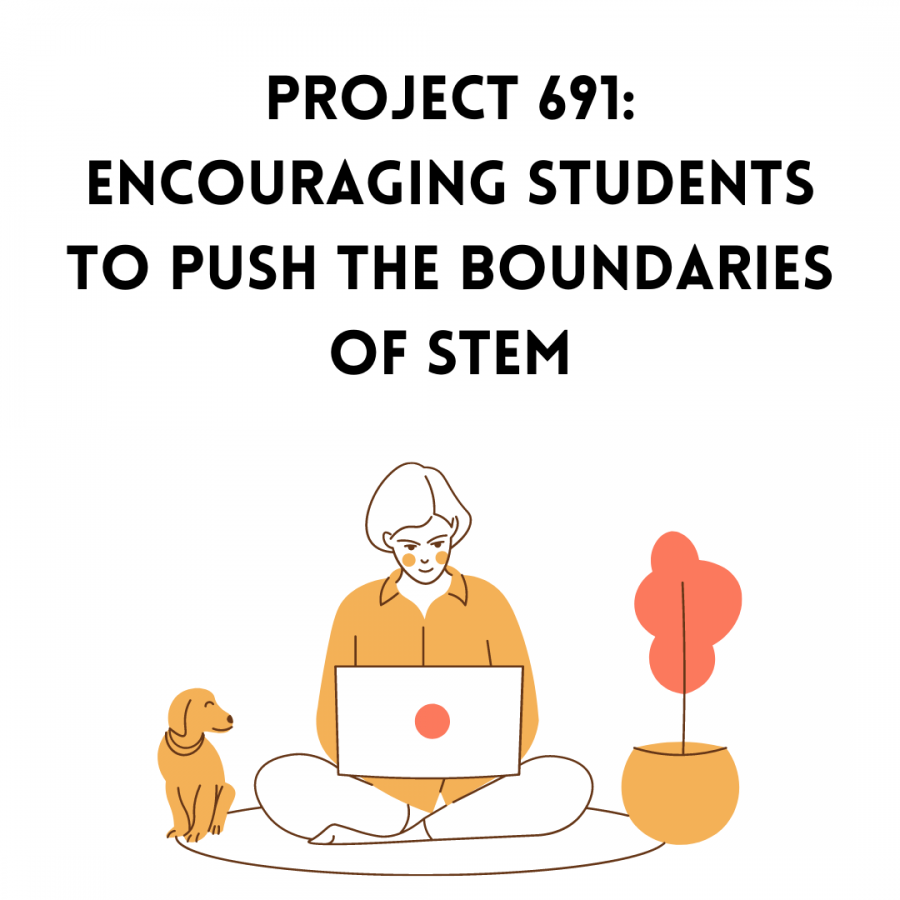 Project 691: encouraging students to push the boundaries of STEM